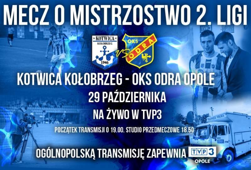 Transmisja meczu z Kotwicą Kołobrzeg
